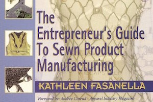 The Entrepreneur's Guide to Sewn Product Manufacturing